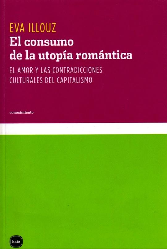 eva-illouz-el-consumo-de-la-utopa-romntica-el-amor-y-las-contradicciones-culturales-del-capitalismo-1-638
