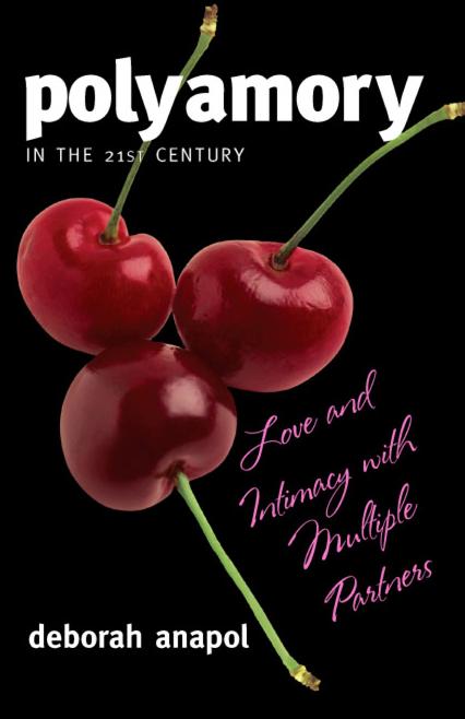 http://www.amazon.es/Polyamory-21st-Century-Intimacy-Multiple/dp/1442200227#reader_B004ELA5OW